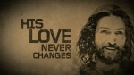His love never change